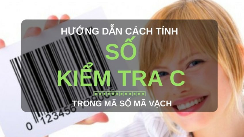 Cách tính số kiểm tra C trong mã số mã vạch