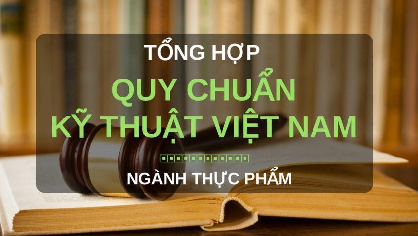 Tổng hợp quy chuẩn kỹ thuật Việt Nam ngành thực phẩm