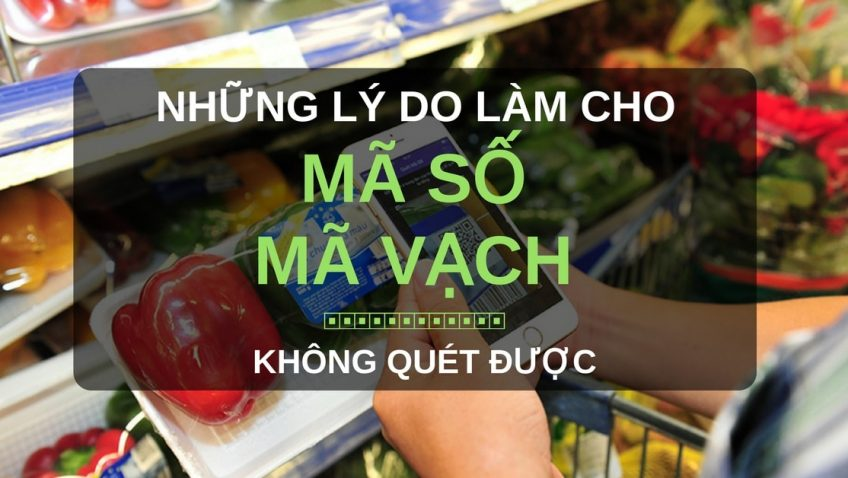 Những lý do làm cho mã số mã vạch không quét được