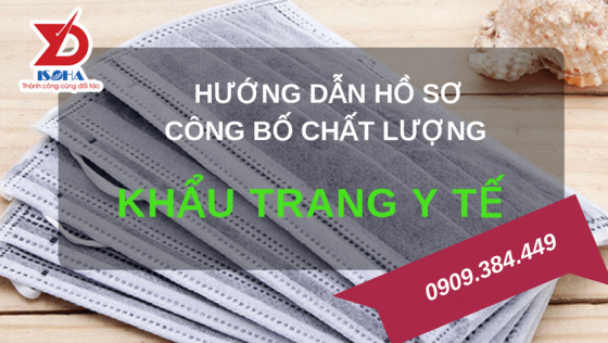 Hướng dẫn hồ sơ công bố chất lượng KHẨU TRANG Y TẾ