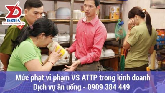 Mức phạt vi phạm VS ATTP trong kinh doanh Dịch vụ ăn uống